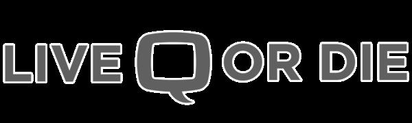 Live Q or Die