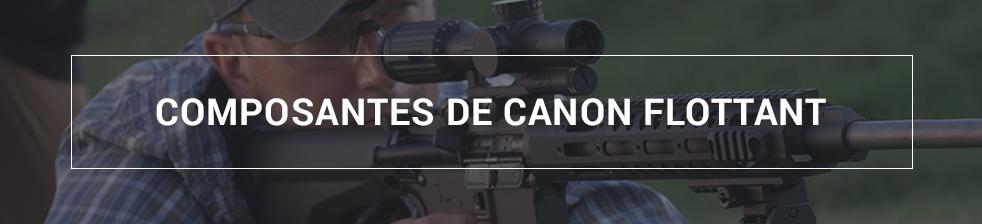 Composantes de canon flottant