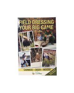 CS620002 : Livre Field Dressing Your Big Game Caribou Deer & Moose